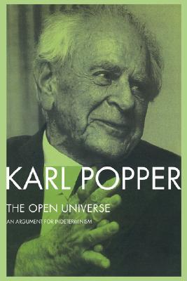 The Open Universe by Karl R. Popper