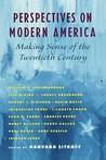 Perspectives on Modern America: Making Sense of the Twentieth Century