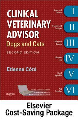 Clinical Veterinary Advisor: Dogs and Cats [With eBook]