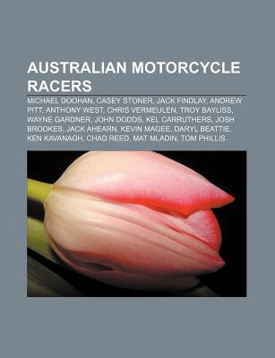 Australian Motorcycle Racers: Michael Doohan, Jack Findlay, Casey Stoner, Anthony West, Wayne Gardner, Chris Vermeulen, Kel Carruthers