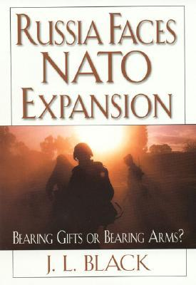 Russia Faces NATO Expansion: Bearing Gifts or Bearing Arms?