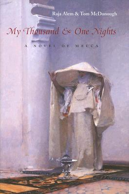 my-thousand-one-nights-a-novel-of-mecca
