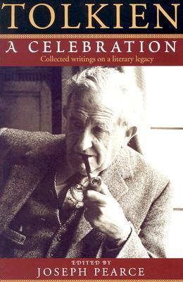 Tolkien: A Celebration - Collected Writings on a Literary Legacy