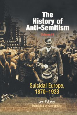 The History of Anti-Semitism 4: Suicidal Europe 1870-1933