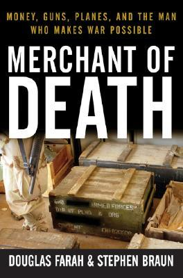 Merchant of Death by Douglas Farah