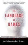 The Language of Names: What We Call Ourselves and Why It Matters