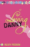Loving Danny by Hilary Freeman