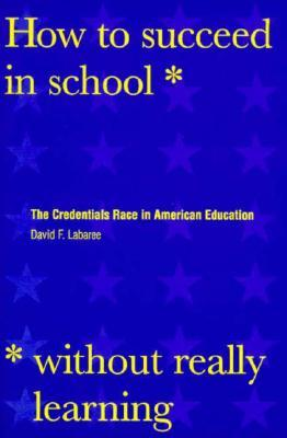How to Succeed in School Without Really Learning: The Credentials Race in American Education DJVU PDF 978-0300078671