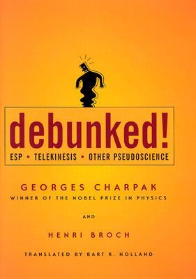 Debunked! by Georges Charpak
