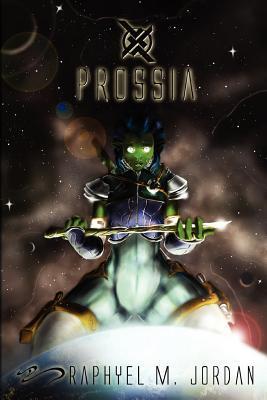 Prossia by Raphyel M. Jordan