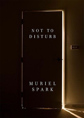 Not to Disturb by Muriel Spark