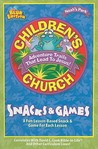 Children's Church Snacks & Games: A Fun Lesson-Based Snack & Game for Each Lesson