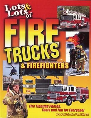 Lots & Lots of Fire Trucks & Firefighters