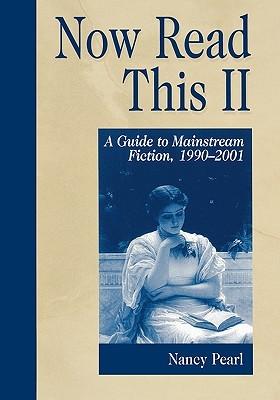 Now Read This II: A Guide to Mainstream Fiction, 1990-2001