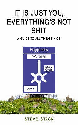It Is Just You   Everything's Not Shit by Steve Stack