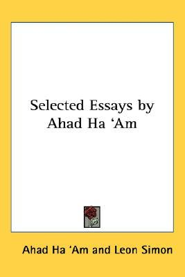 Selected Essays by Ahad Ha 'Am