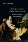 The Meaning of the Pentateuch: Revelation, Composition and Interpretation