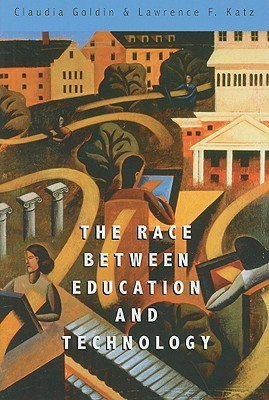 The Race between Education and Technology by Claudia Goldin