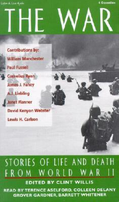 The War: Stories of Life and Death from World War II