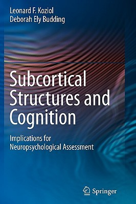 Subcortical Structures and Cognition: Implications for Neuropsychological Assessment