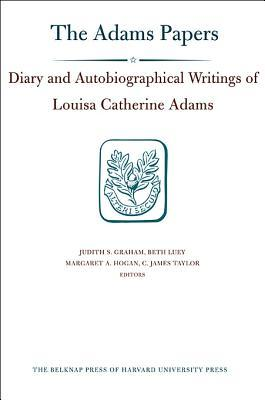 Diary and Autobiographical Writings of Louisa Catherine Adams, Volumes 1 and 2: 1778-1849