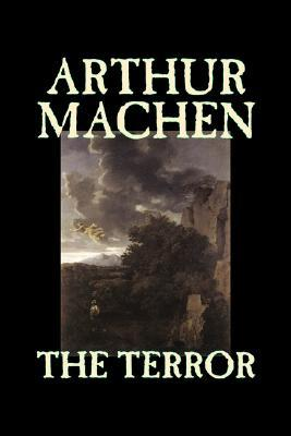 The Terror by Arthur Machen, Fiction, Fantasy, Classics, Mystery & Detective