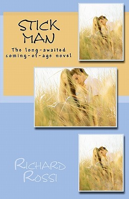 Stick Man: The Long-Awaited Coming-Of-Age Novel