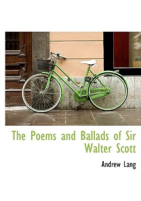 The Poems and Ballads of Sir Walter Scott