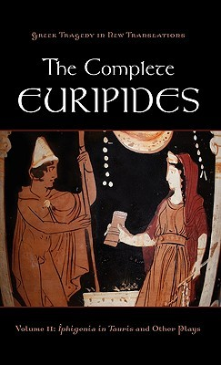 Iphigenia in Tauris and Other Plays (Complete Euripides, Vol 2)