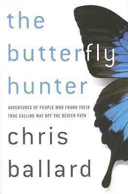 The Butterfly Hunter by Chris Ballard