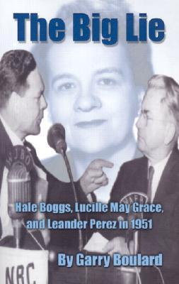 the-big-lie-hale-boggs-lucille-may-grace-and-leander-perez-in-1951