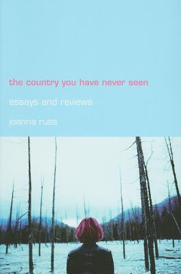 The Country You Have Never Seen by Joanna Russ