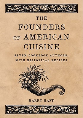 The Founders of American Cuisine by Harry Haff