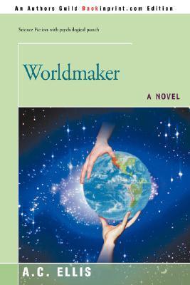 Worldmaker by Albert C. Ellis