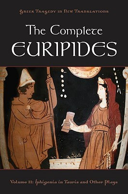 The Complete Euripides, Volume II: Iphigenia in Tauris and Other Plays