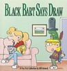 Black Bart Says Draw: A FoxTrot Collection