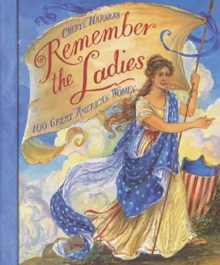 Remember the Ladies: 100 Great American Women