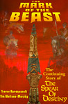 The Mark of the Beast: The Continuing Story of the Spear of Destiny