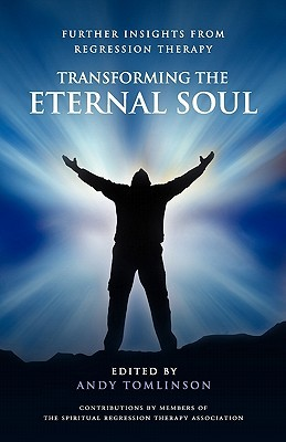 transforming-the-eternal-soul-further-insights-from-regression-therapy