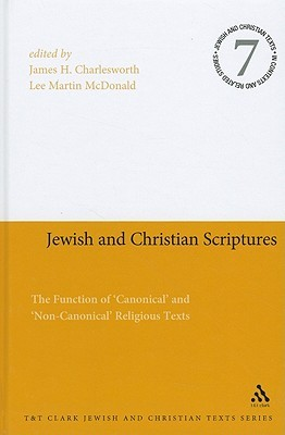 Jewish and Christian Scriptures: The Function of Canonical and Non-Canonical Religious Texts