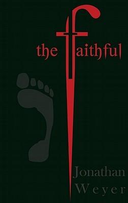 The Faithful by Jonathan Weyer