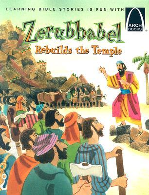 Zerubbabel Rebuilds the Temple by Larry Burgdorf