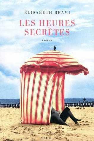 Les heures secrètes: roman