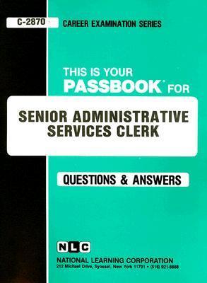 Senior Administrative Services Clerk: Passbooks Study Guide