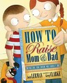 How to Raise Mom and Dad