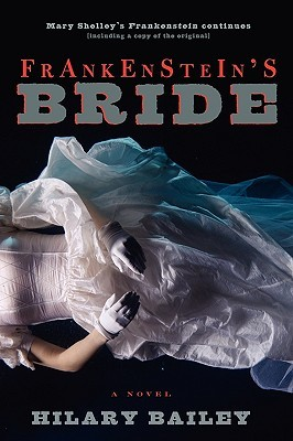 Frankenstein's Bride by Hilary Bailey