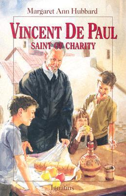 Vincent De Paul: Saint of Charity