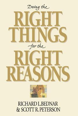 Doing the Right Things for the Right Reasons