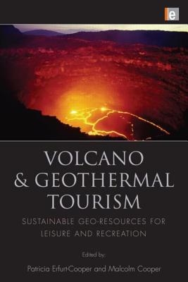 Volcano And Geothermal Tourism: Sustainable Geo Resources For Leisure And Recreation