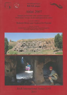 Ahlat 2007: Indagini Preliminari Sulle Strutture Rupestri / Preliminary Surveys on the Underground Structures
